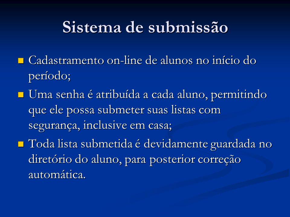 Sistema de submissão Cadastramento on-line de alunos no início do período; Cadastramento on-line de alunos no início do período; Uma senha é atribuída