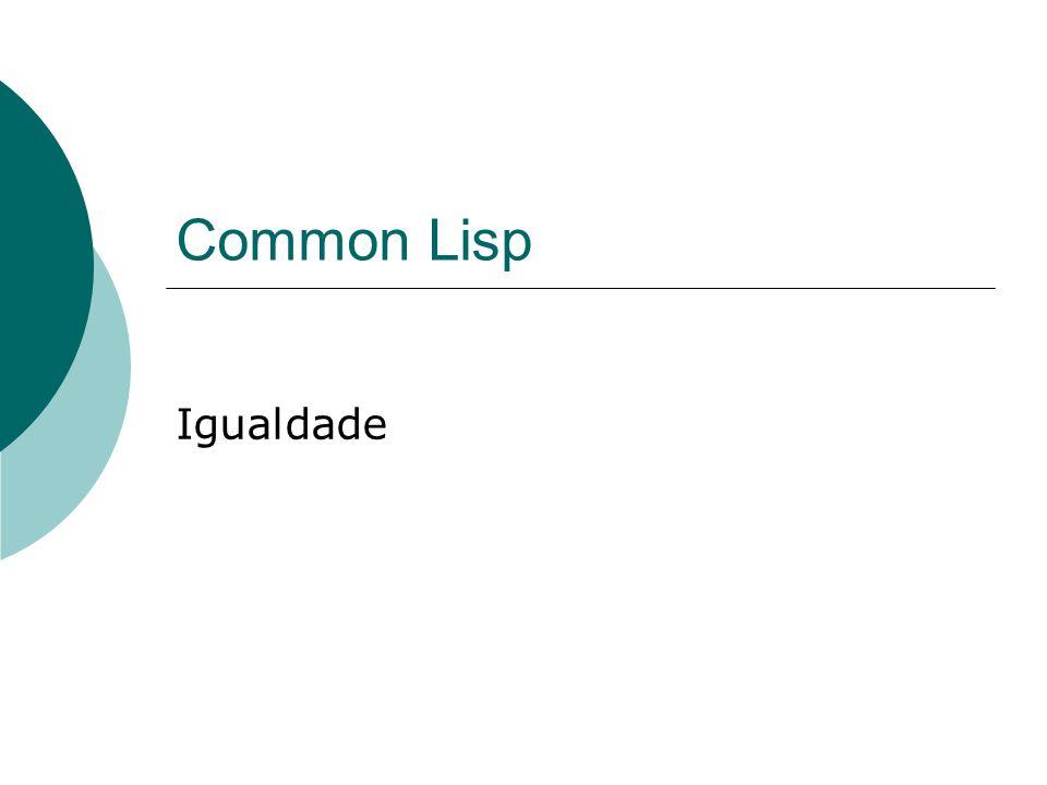 Common Lisp Igualdade