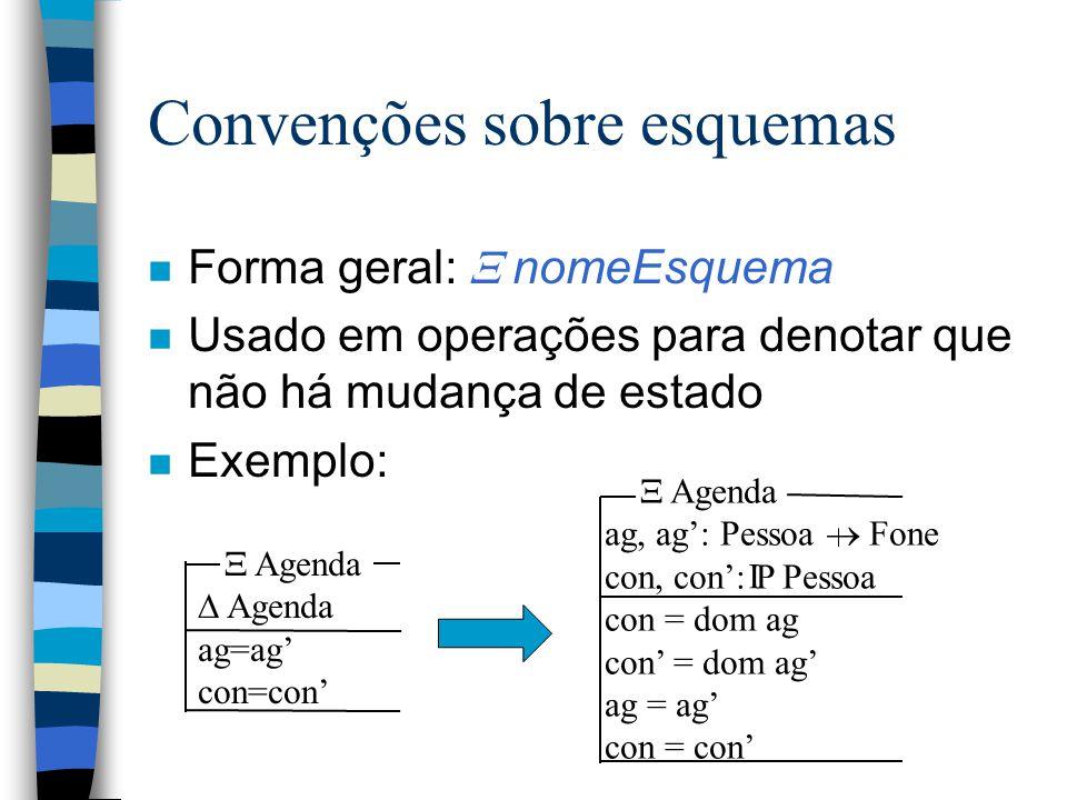 Esquema como tipo n Semelhante aos registros de PASCAL n Componentes são acessados através da operação de projeção (.