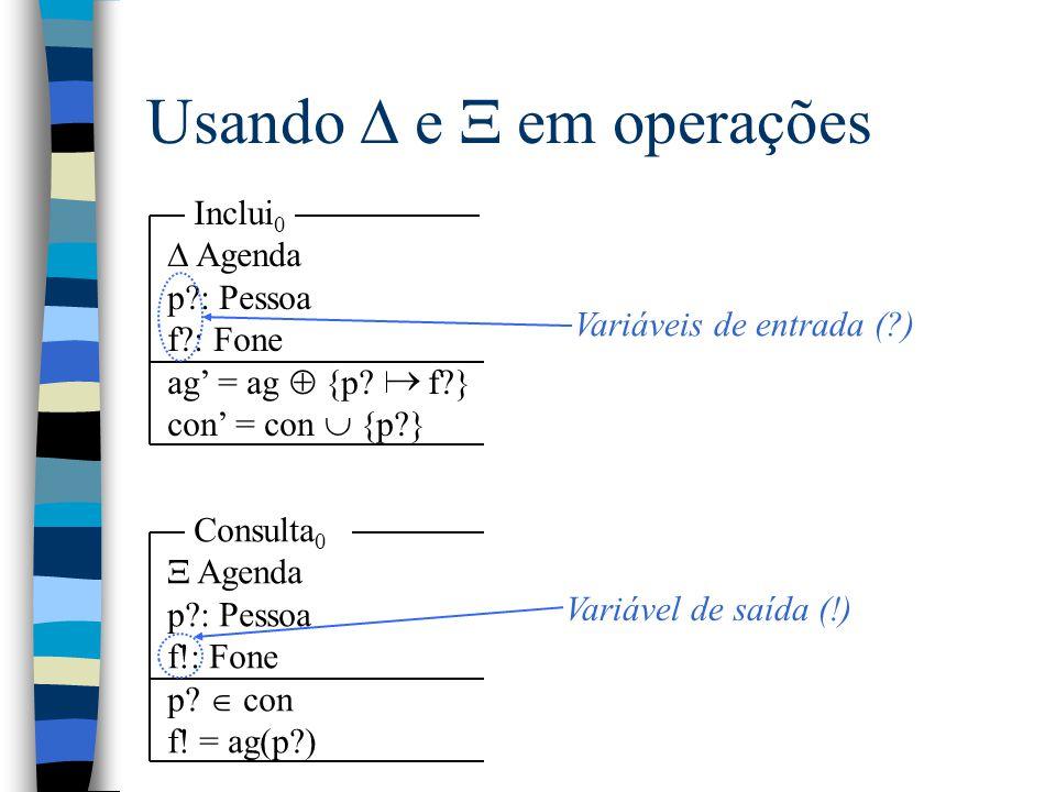 Usando  e  em operações Inclui 0  Agenda p : Pessoa f : Fone ag' = ag  {p.