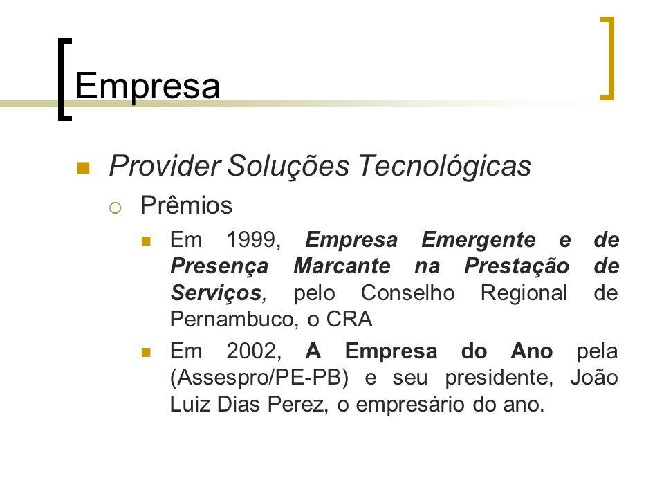 Empresa Provider Soluções Tecnológicas  Prêmios Em 1999, Empresa Emergente e de Presença Marcante na Prestação de Serviços, pelo Conselho Regional de