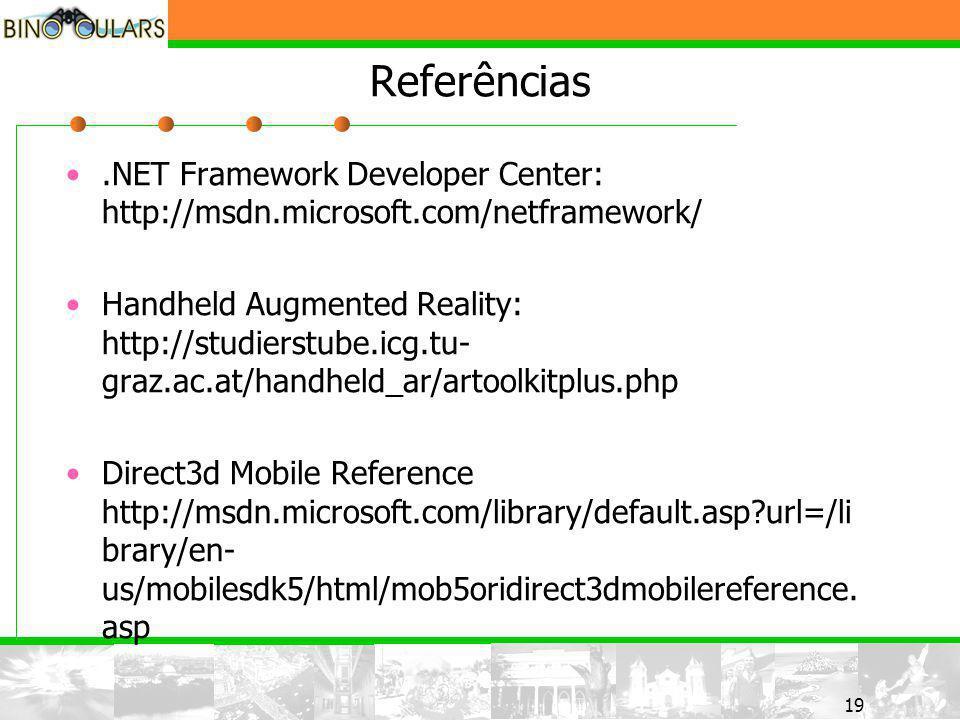 19 Referências.NET Framework Developer Center: http://msdn.microsoft.com/netframework/ Handheld Augmented Reality: http://studierstube.icg.tu- graz.ac.at/handheld_ar/artoolkitplus.php Direct3d Mobile Reference http://msdn.microsoft.com/library/default.asp url=/li brary/en- us/mobilesdk5/html/mob5oridirect3dmobilereference.