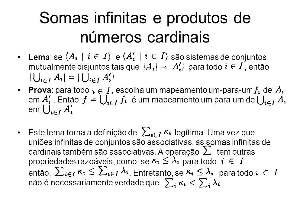 Lema: se e são sistemas de conjuntos mutualmente disjuntos tais que para todo, então Prova: para todo, escolha um mapeamento um-para-um de em. Então é