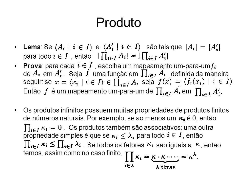 Lema: Se e são tais que para todo, então. Prova: para cada, escolha um mapeamento um-para-um de em. Seja uma função em definida da maneira seguir: se
