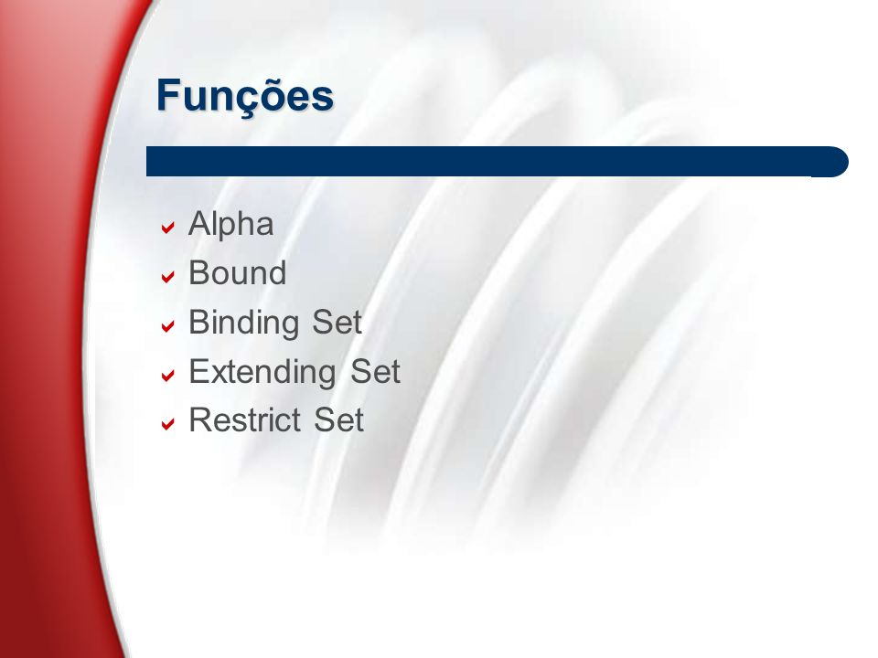 Funções  Alpha  Bound  Binding Set  Extending Set  Restrict Set