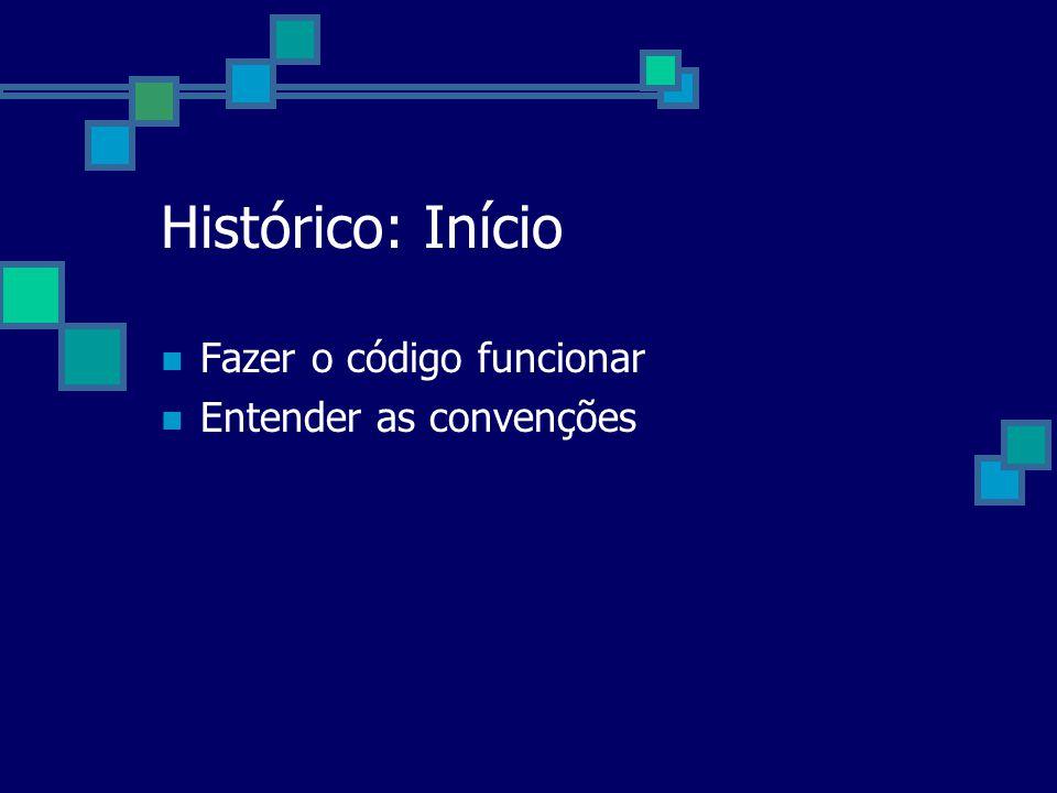 Histórico: Hoje Adicionados novos recursos Remoção de bugs Migração para C++ Reorganização e Simplificação