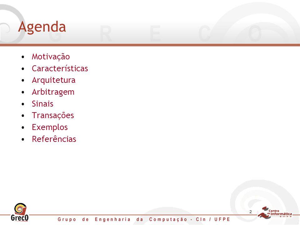2 Agenda Motivação Características Arquitetura Arbitragem Sinais Transações Exemplos Referências