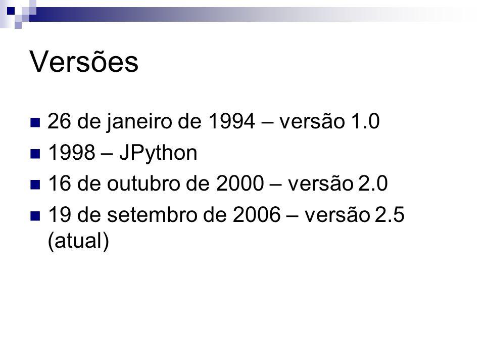 Versões 26 de janeiro de 1994 – versão 1.0 1998 – JPython 16 de outubro de 2000 – versão 2.0 19 de setembro de 2006 – versão 2.5 (atual)