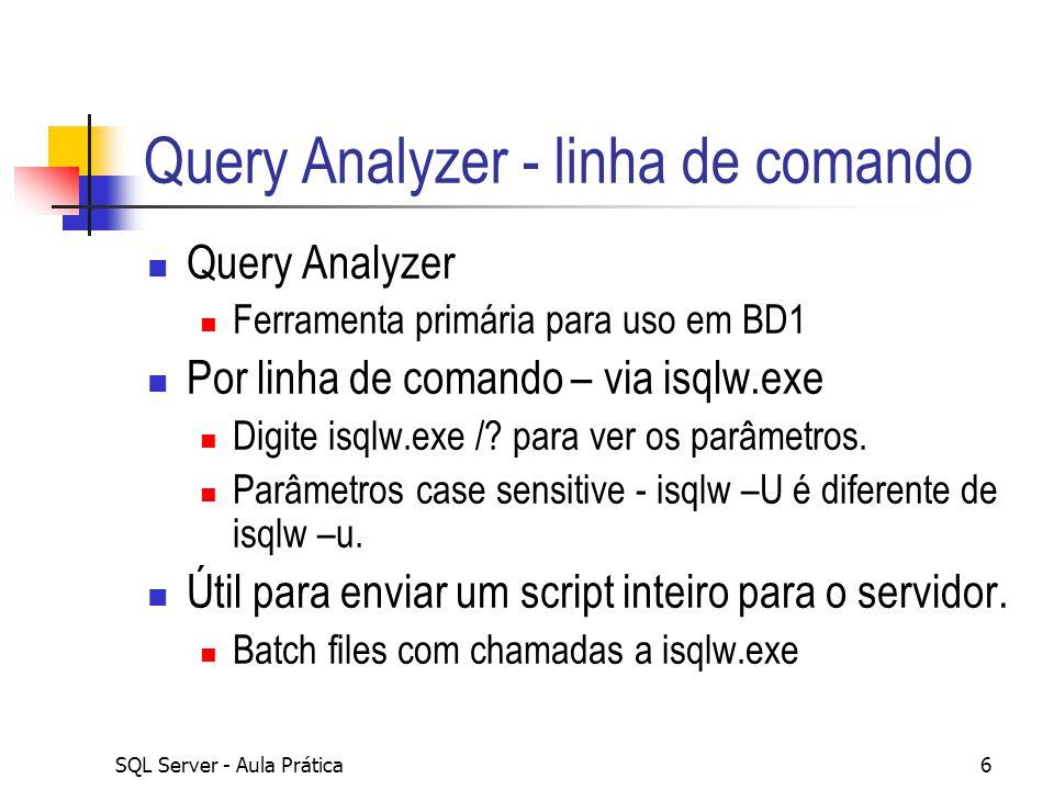 SQL Server - Aula Prática17 Inserindo registros INSERT bd1en.pessoa (CPF,nome,endereco,telefone,email) VALUES (12345678901, Zé Mané , Rua do Pombal, 20 ,0812224422, zemane@nothing.com ) SELECT @@IDENTITY