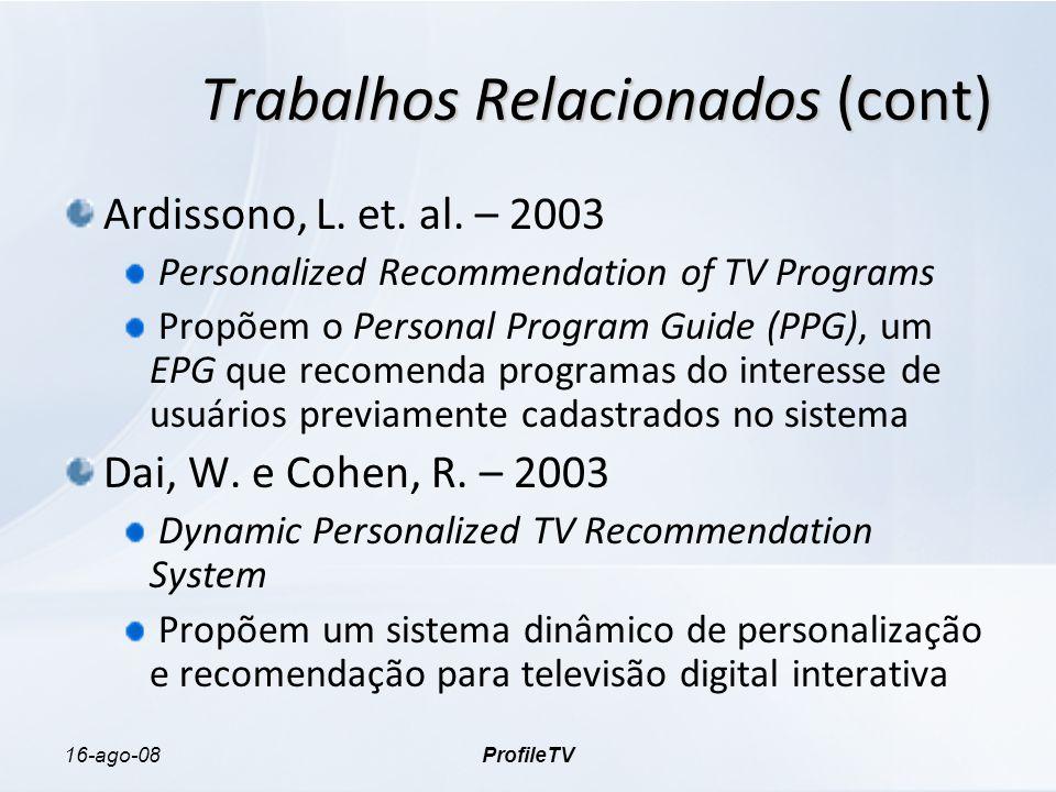 16-ago-08ProfileTV Trabalhos Relacionados (cont) Ardissono, L.