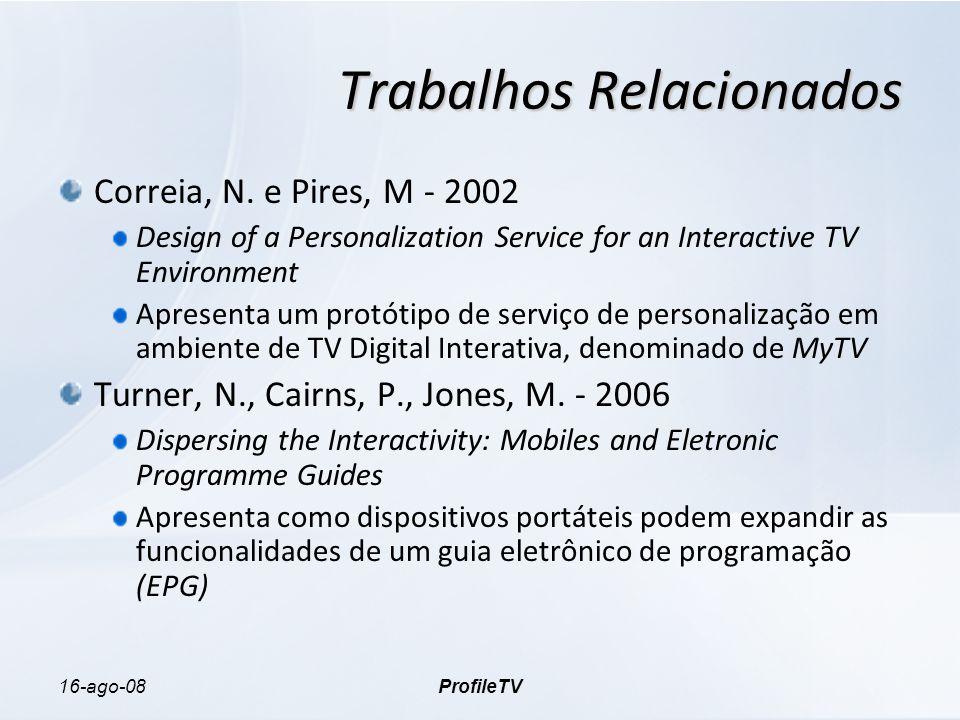 16-ago-08ProfileTV Trabalhos Relacionados Correia, N.