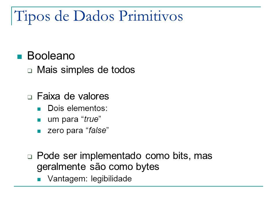 """Tipos de Dados Primitivos Booleano  Mais simples de todos  Faixa de valores Dois elementos: um para """"true"""" zero para """"false""""  Pode ser implementado"""