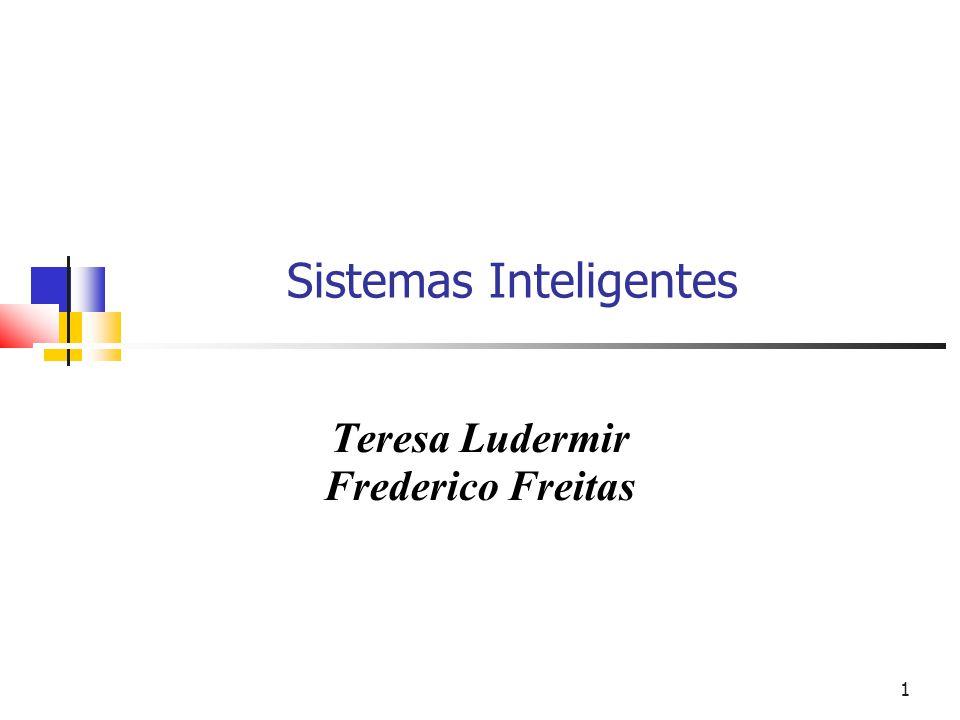 1 Sistemas Inteligentes Teresa Ludermir Frederico Freitas