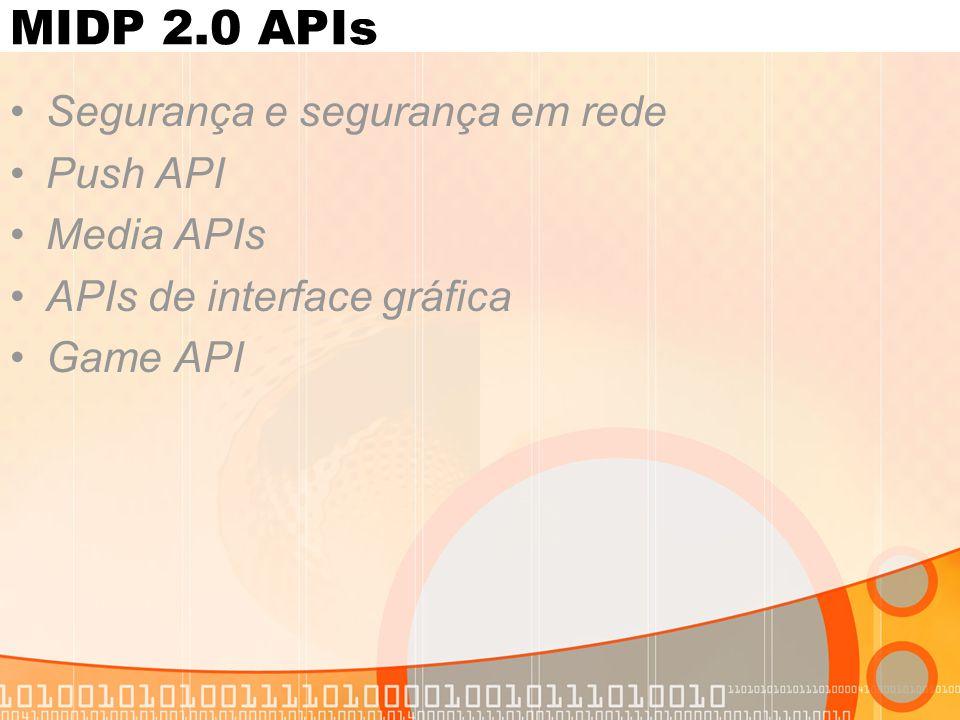 Segurança e segurança em rede Push API Media APIs APIs de interface gráfica Game API