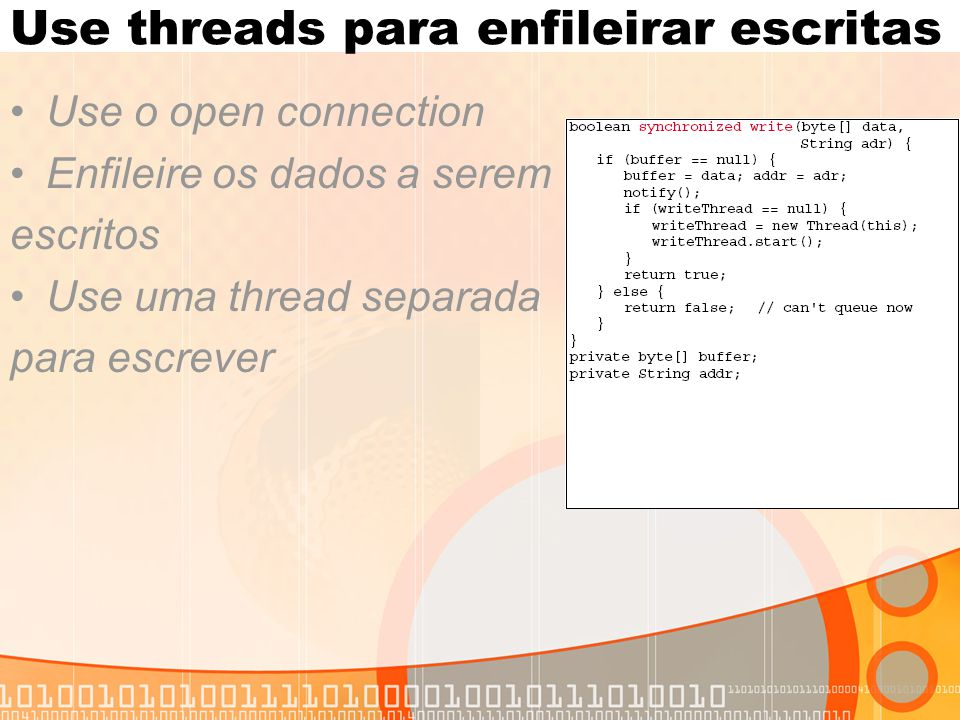 Use threads para enfileirar escritas Use o open connection Enfileire os dados a serem escritos Use uma thread separada para escrever