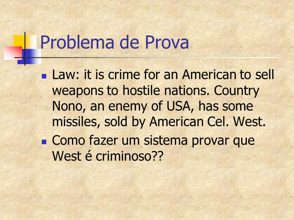 Problema de Prova Law: it is crime for an American to sell weapons to hostile nations.