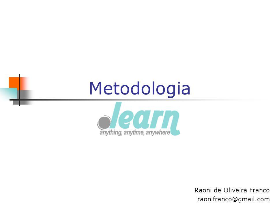Metodologia Raoni de Oliveira Franco raonifranco@gmail.com