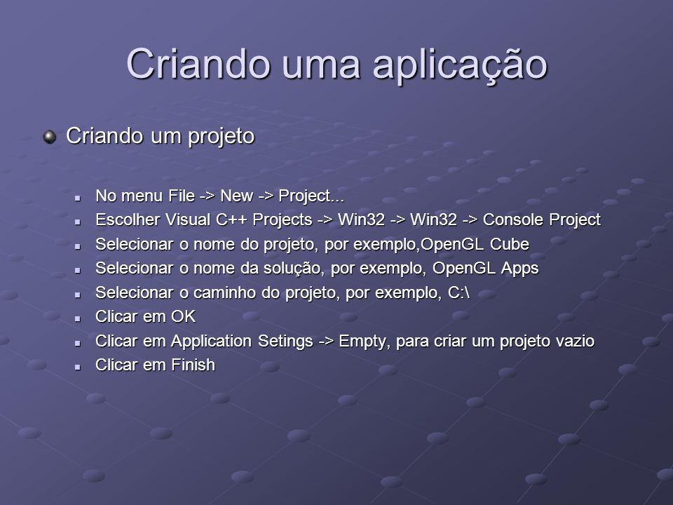 Criando uma aplicação Criando um projeto No menu File -> New -> Project... No menu File -> New -> Project... Escolher Visual C++ Projects -> Win32 ->