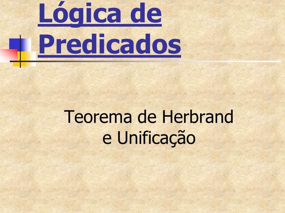Lógica de Predicados Teorema de Herbrand e Unificação