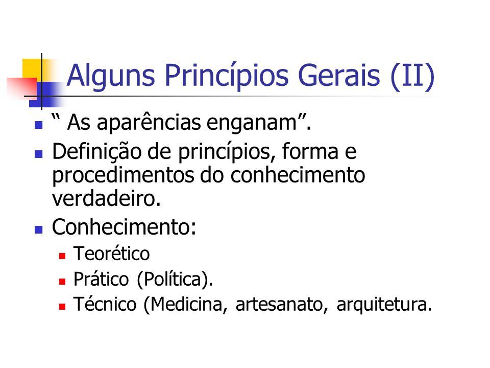 Alguns Princípios Gerais (II) As aparências enganam .