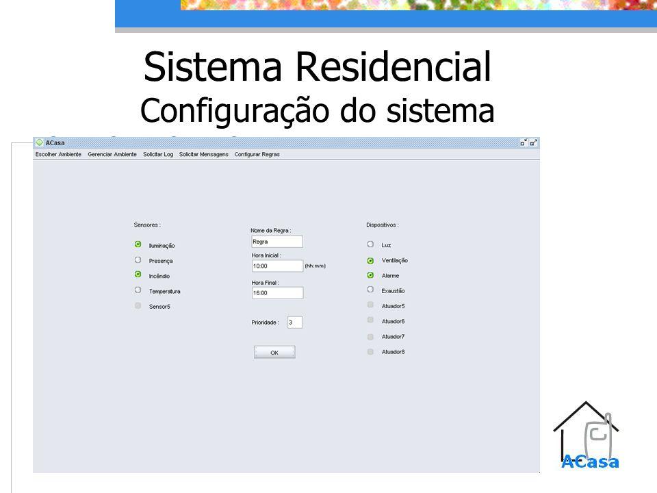 Sistema Residencial Configuração do sistema
