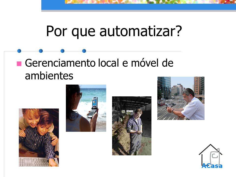 Por que automatizar Gerenciamento local e móvel de ambientes