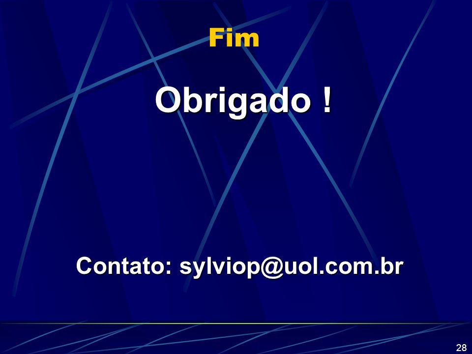 28 Obrigado ! Contato: sylviop@uol.com.br Fim