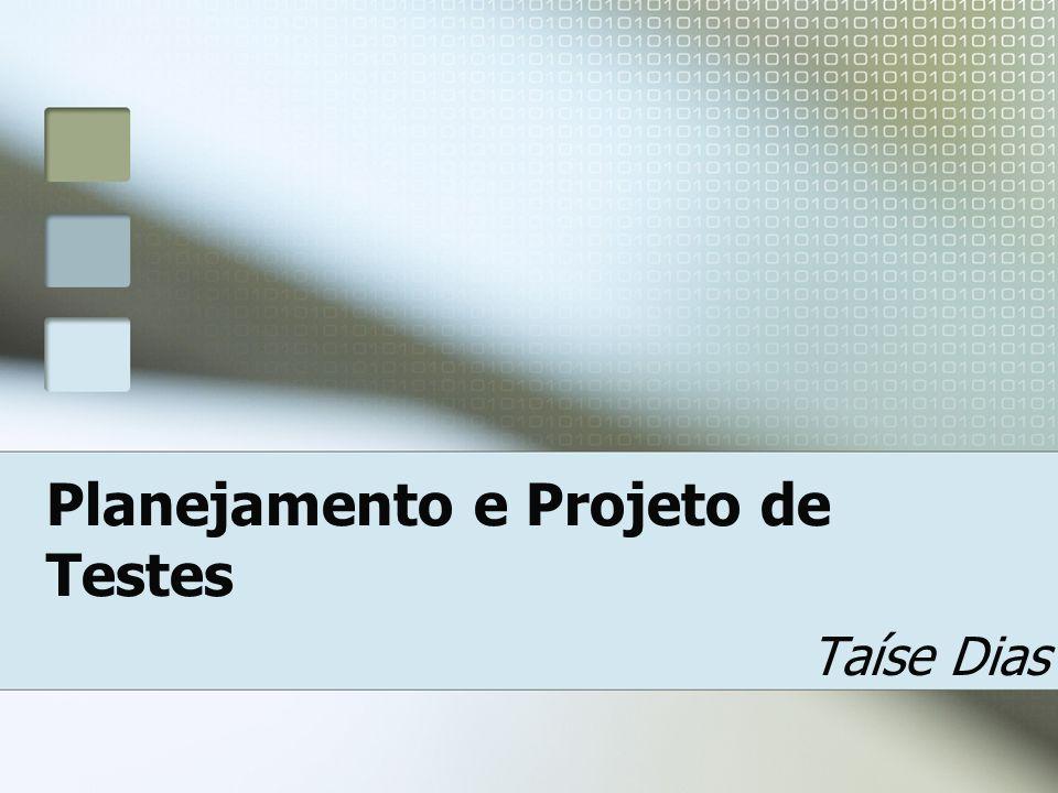 Planejamento e Projeto de Testes Taíse Dias