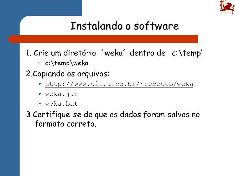 Executando o software * Inicialize o ambiente jdk 1.3 menu: programs\Linguagens\Java\JDK1.3 * Entre no diretório ´weka' que você criou c:\temp\weka * Execute o script Weka.bat * Escolha a opção: Explorer