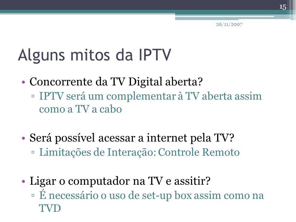 Alguns mitos da IPTV Concorrente da TV Digital aberta? ▫IPTV será um complementar à TV aberta assim como a TV a cabo Será possível acessar a internet