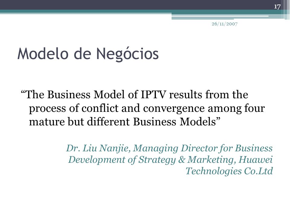 """Modelo de Negócios """"The Business Model of IPTV results from the process of conflict and convergence among four mature but different Business Models"""" D"""