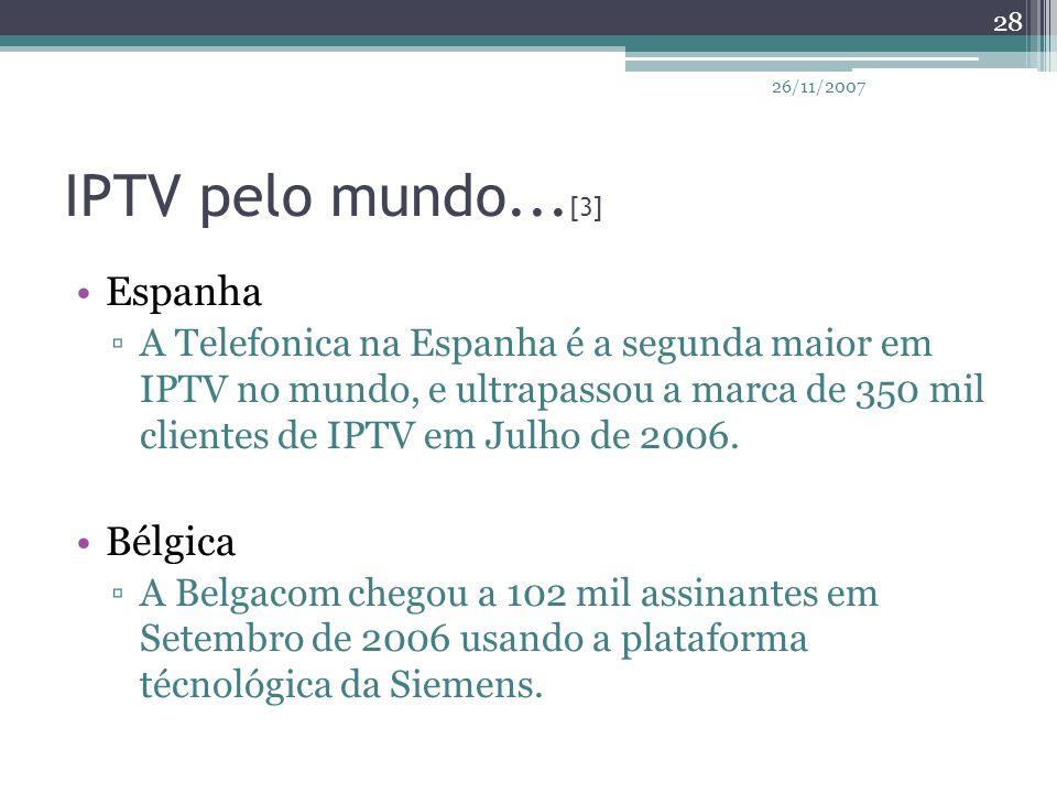IPTV pelo mundo... [3] Espanha ▫A Telefonica na Espanha é a segunda maior em IPTV no mundo, e ultrapassou a marca de 350 mil clientes de IPTV em Julho