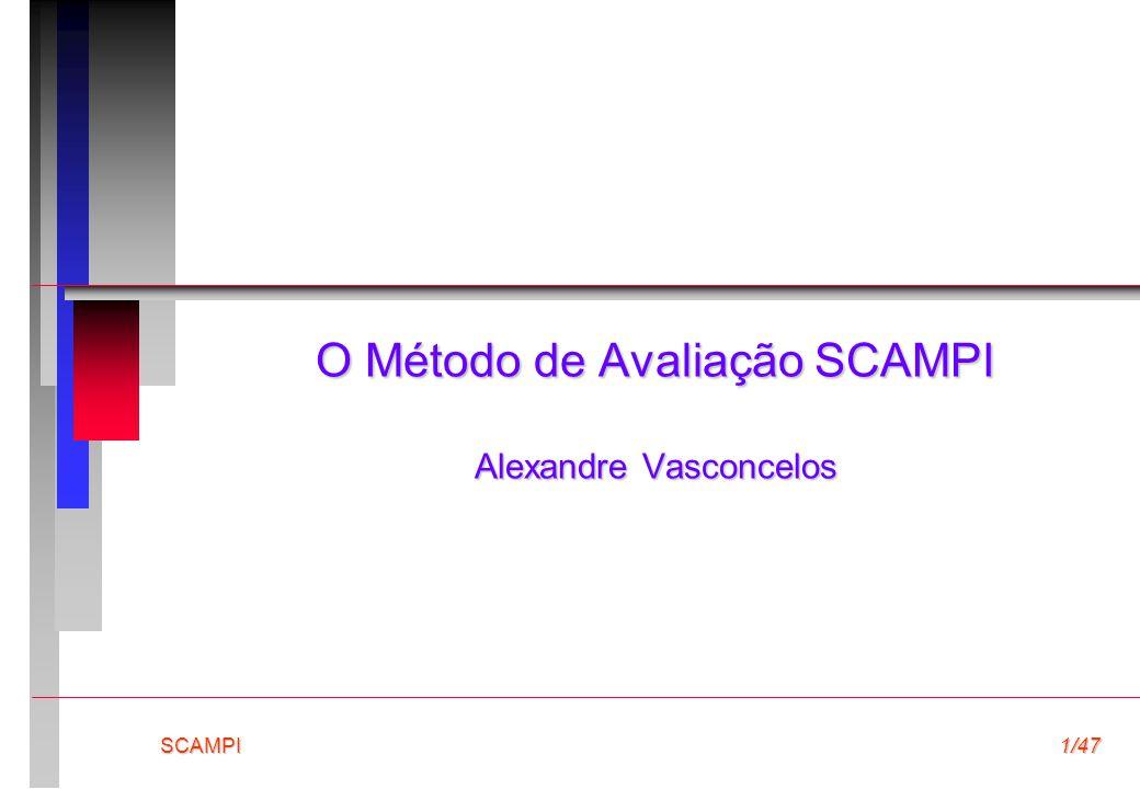 SCAMPI1/47 O Método de Avaliação SCAMPI Alexandre Vasconcelos