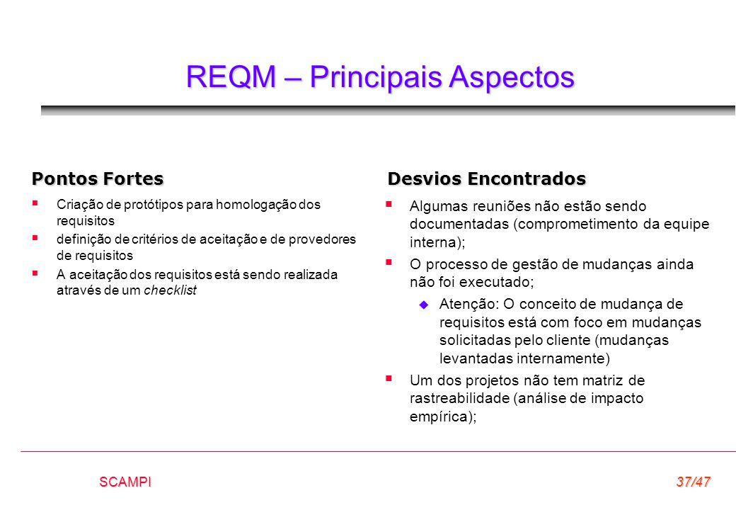 SCAMPI37/47 REQM – Principais Aspectos  Criação de protótipos para homologação dos requisitos  definição de critérios de aceitação e de provedores d