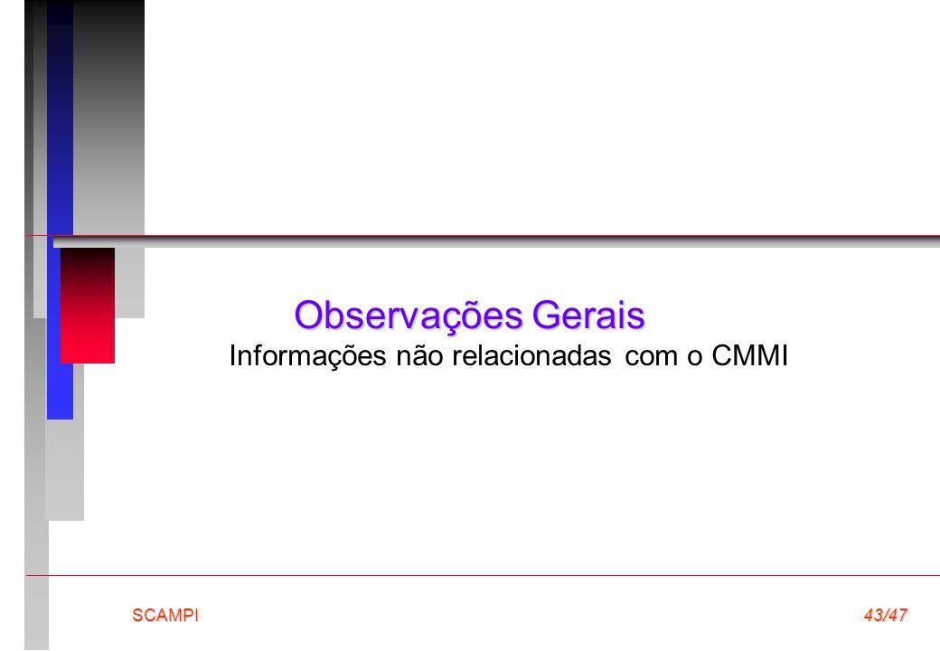SCAMPI43/47 Observações Gerais Informações não relacionadas com o CMMI