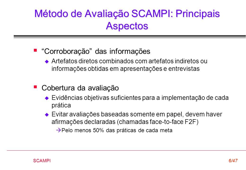 """SCAMPI6/47 Método de Avaliação SCAMPI: Principais Aspectos  """"Corroboração"""" das informações  Artefatos diretos combinados com artefatos indiretos ou"""