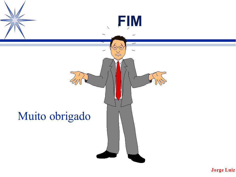 FIM Jorge Luiz Muito obrigado