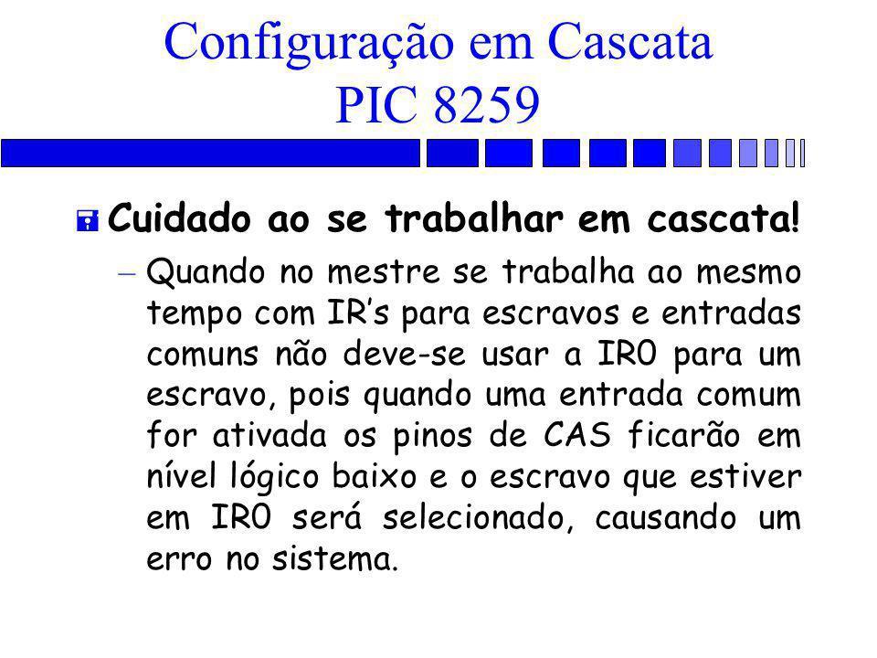 Configuração em Cascata PIC 8259 = Cuidado ao se trabalhar em cascata.
