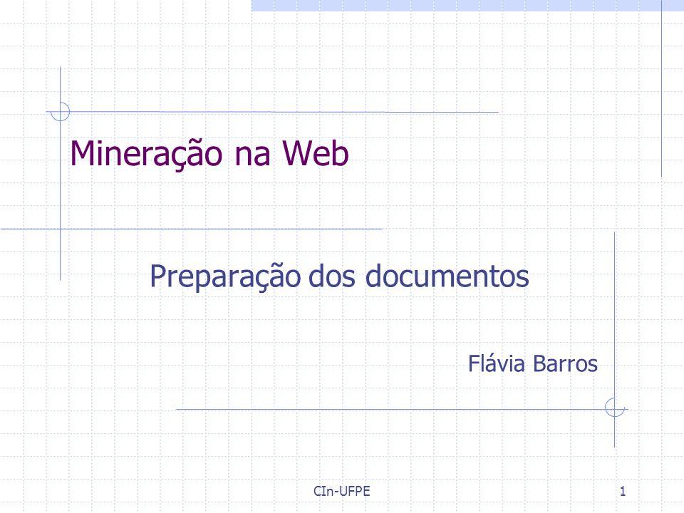 CIn-UFPE1 Mineração na Web Preparação dos documentos Flávia Barros