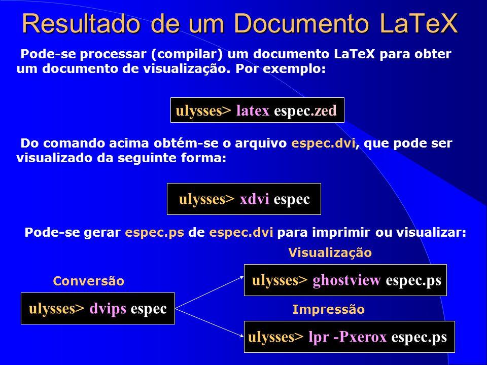 Resultado de um Documento LaTeX Pode-se processar (compilar) um documento LaTeX para obter um documento de visualização.