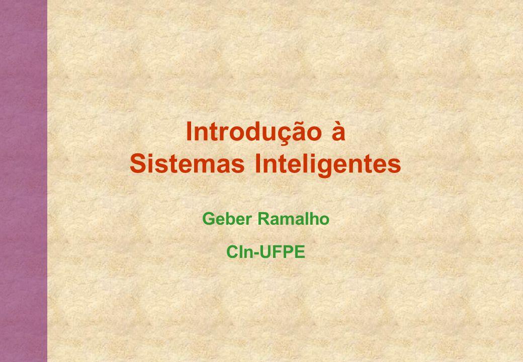 Introdução à Sistemas Inteligentes Geber Ramalho CIn-UFPE