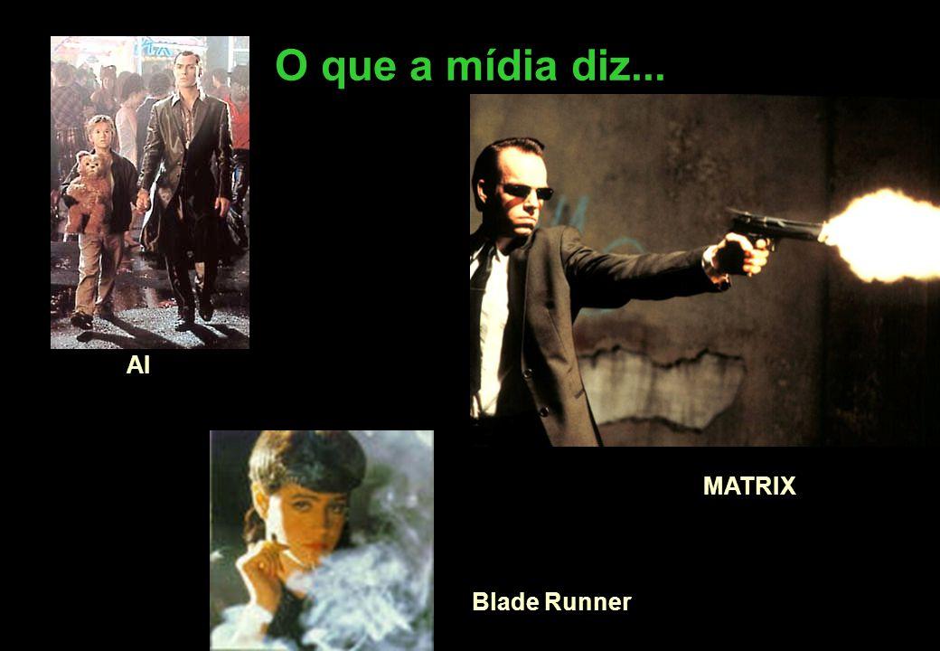 O que a mídia diz... MATRIX Blade Runner AI