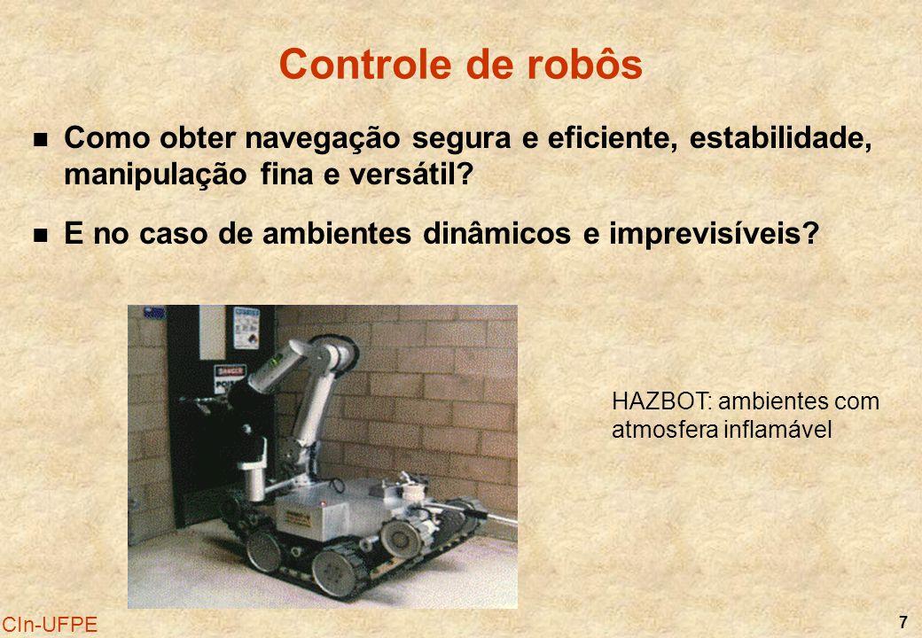 7 CIn-UFPE HAZBOT: ambientes com atmosfera inflamável Controle de robôs Como obter navegação segura e eficiente, estabilidade, manipulação fina e vers