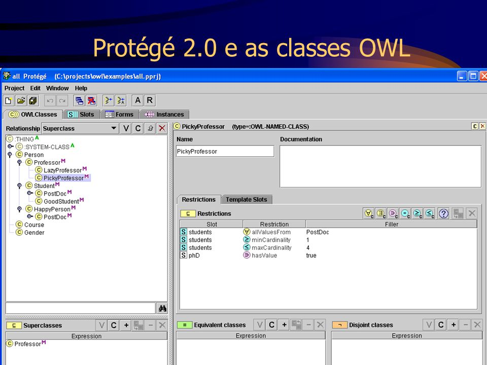 Prof. Fred Freitas - fred@unisantos.br 129 Protégé 2.0 e as classes OWL