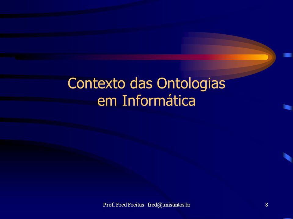 Prof. Fred Freitas - fred@unisantos.br 129 Protégé 2.0 e as classes OWL