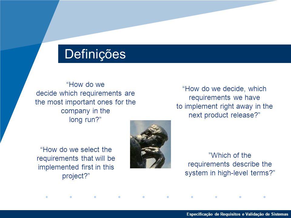 Especificação de Requisitos e Validação de Sistemas Win The big Challenge is to determine the relationships among the various views and reconcile them. The WinWin Requirements Negotiation System: a Model- Driven Approach (1996) Mingjune Lee, Barry Boehm