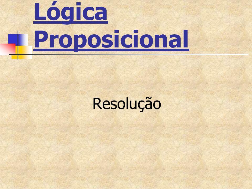 Prova por resolução Dadas uma fórmula H e  Hc (forma clausal associada a  H) Uma Prova de H por resolução é uma expansão fechada sobre  Hc H é um teorema do sistema de resolução