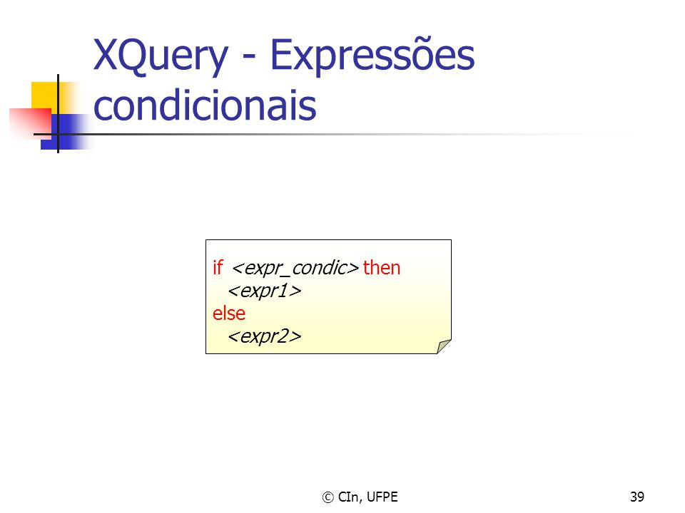 © CIn, UFPE39 XQuery - Expressões condicionais if then else