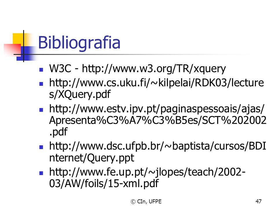 © CIn, UFPE47 Bibliografia W3C - http://www.w3.org/TR/xquery http://www.cs.uku.fi/~kilpelai/RDK03/lecture s/XQuery.pdf http://www.estv.ipv.pt/paginasp