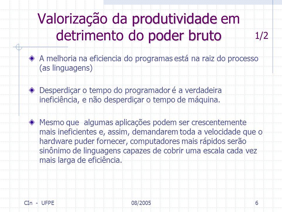 CIn - UFPE08/20056 produtividade poder bruto Valorização da produtividade em detrimento do poder bruto A melhoria na eficiencia do programas está na r